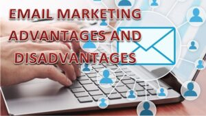 Read more about the article Email Marketing Advantages and Disadvantages