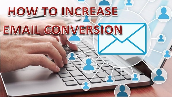 Read more about the article How to Increase Email Conversion.