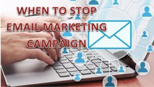 Read more about the article When to Stop Email Marketing Campaign